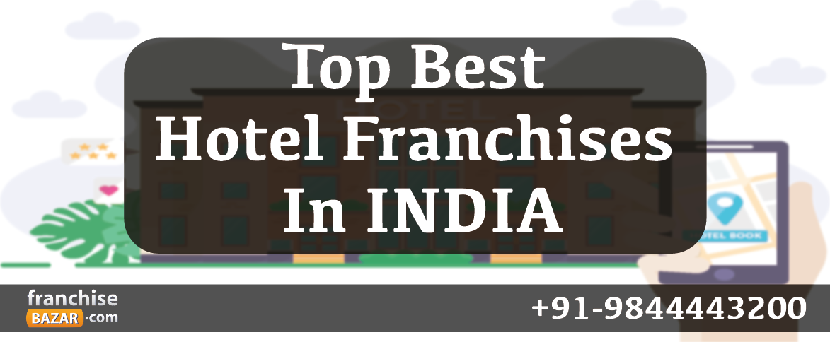 Top hotel franchise in india