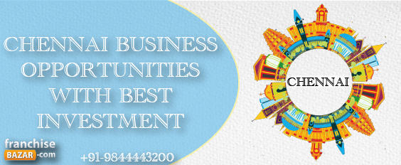 Best business opportunities in Chennai