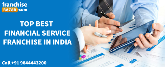Top best financial service franchise in India