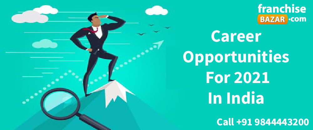 Career opportunities for 2021 in india
