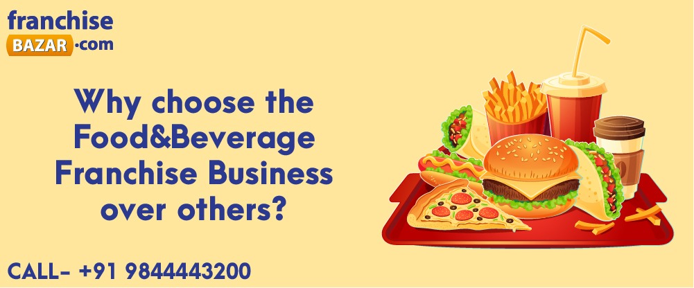 Why choose the Food & Beverage franchise business