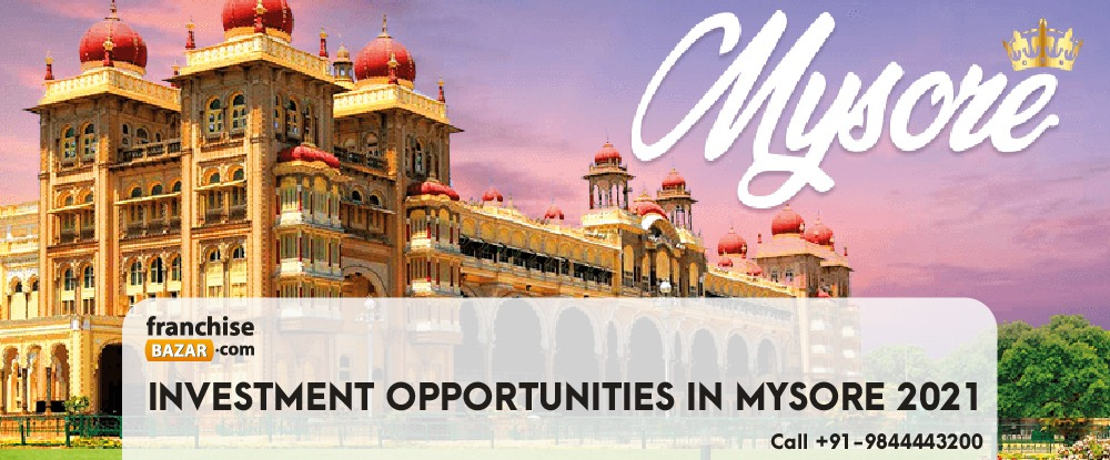 INVESTMENT OPPORTUNITIES IN MYSORE 2021