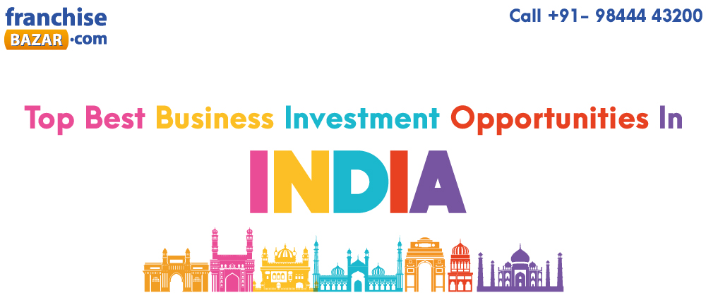 Top Best Business Investment Opportunities In India