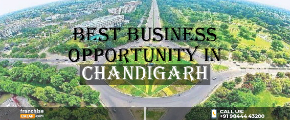 Best Business Opportunities in Chandigarh| Business Opportunities in